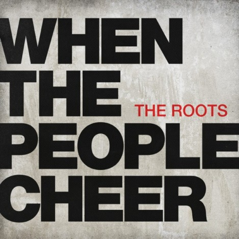 The-Roots-When-The-People-Cheer-608x608